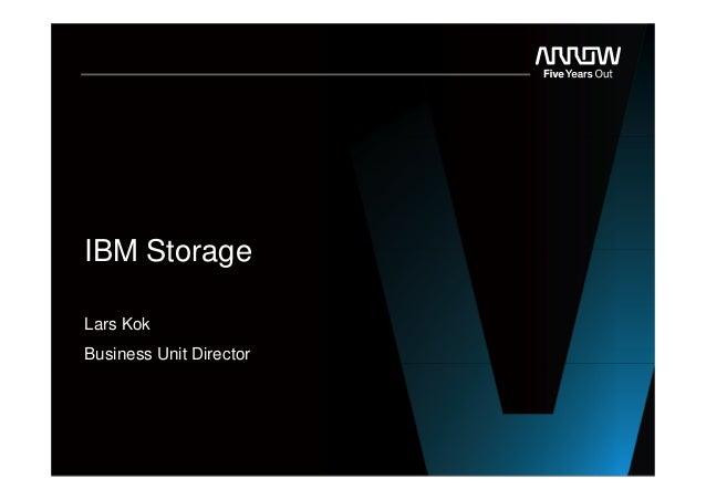 IBM Storage Lars Kok Business Unit Director