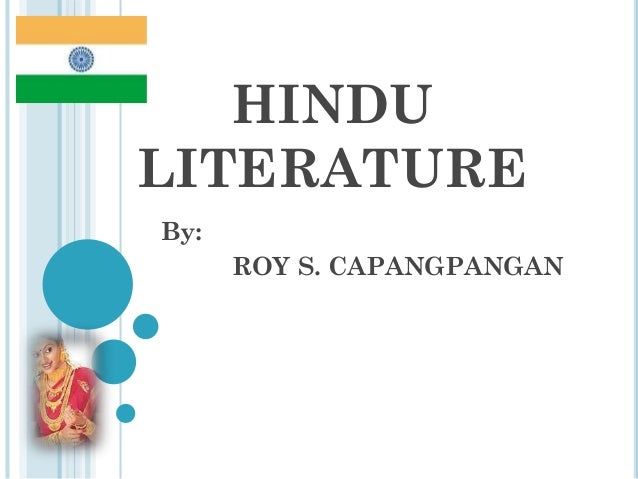 HINDU LITERATURE By: ROY S. CAPANGPANGAN