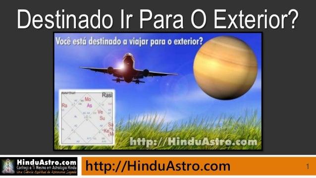 1 Destinado Ir Para O Exterior? http://HinduAstro.com
