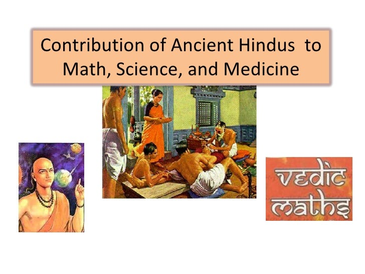 Contribution of Ancient Hindus to  Math, Science, and Medicine