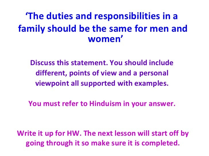 womens role in hinduism The laws of manu both praise women as essential in the household and denigrate them as fickle, unreliable, corrupt, and licentious they cannot be granted independence from men ii the laws of manu: women are essential to the dharma of men and find fulfillment in this subsidiary role.