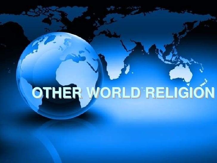 OTHER WORLD RELIGION<br />