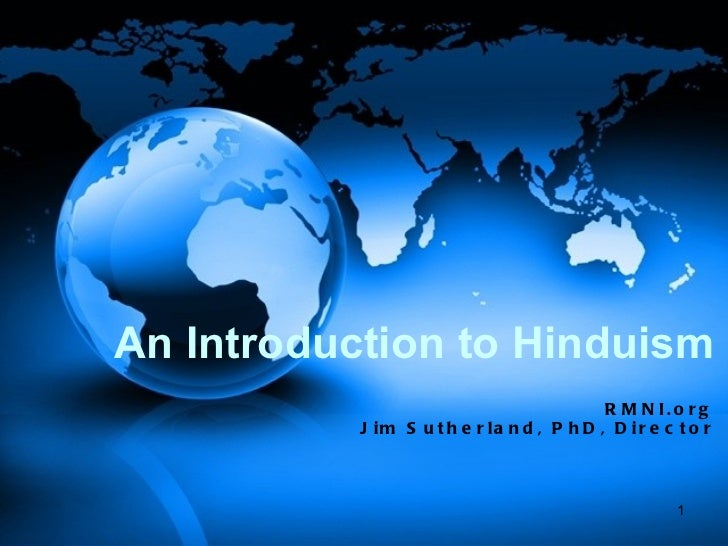 An Introduction to Hinduism                                            R M N I. o r g           J im S u t h e r la n d , ...