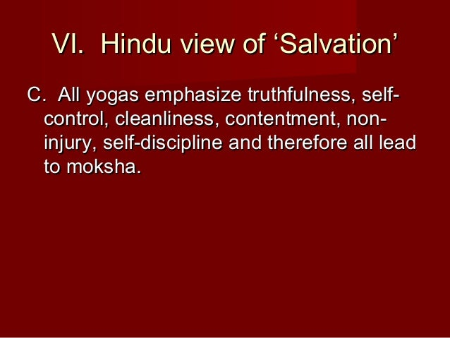 hinduism and salvation The big religion chart this big religion chart is our attempt to summarize the major religions and belief systems of the world - buddhism, christianity, hinduism.