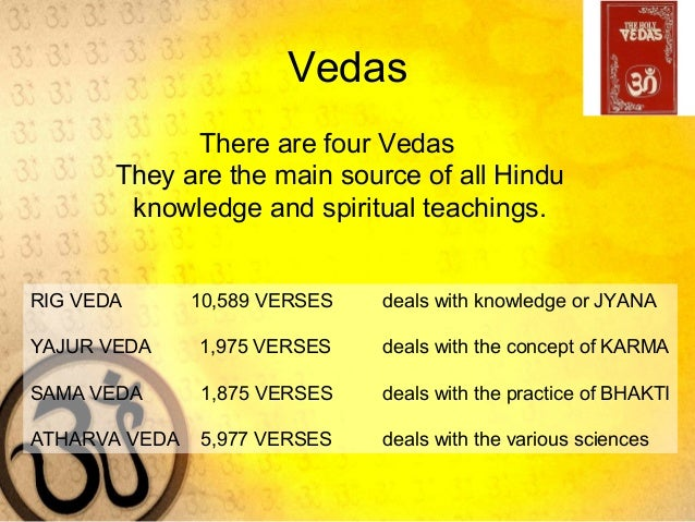 the principles of hinduism in the great scripture of hinduism Although it is not easy to define hinduism, we can say that it is rooted in india, most hindus revere a body of texts as sacred scripture known as the veda, and most hindus draw on a common system .