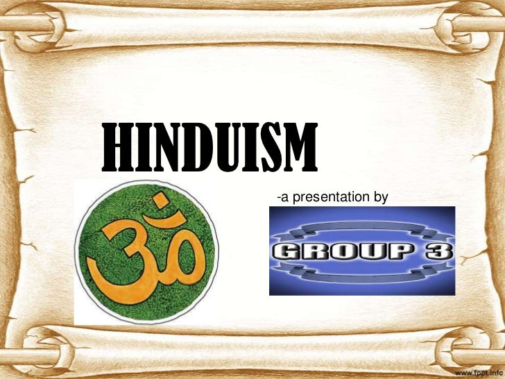 HINDUISM      -a presentation by