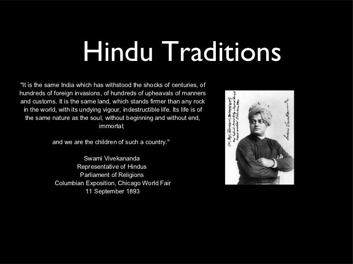 """Hindu Traditions""""It is the same India which has withstood the shocks of centuries, ofhundreds of foreign invasions, of hun..."""