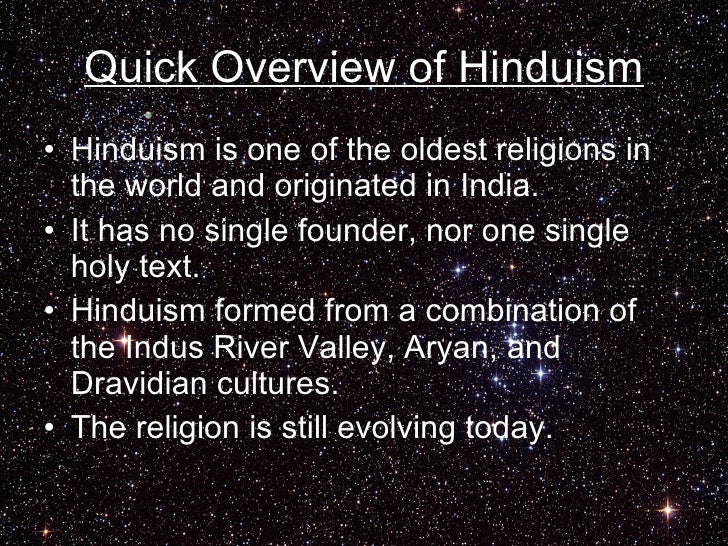 an overview of hinduism A comprehensive overview of the world's oldest religion editorial reviews: swami bhaskarananda has written a compact, yet amazingly comprehensive treatment of the essentials of the hindu view of life, emphasizing the very things one wishes most to know about when first approaching this complicated.