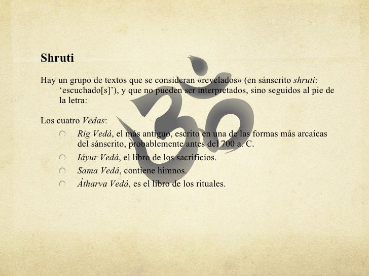 <ul><li>Shruti  </li></ul><ul><li>Hay un grupo de textos que se consideran «revelados» (en sánscrito  shruti : 'escuchado[...