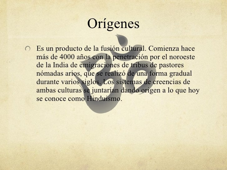 Orígenes <ul><li>Es  un producto de la fusión cultural. Comienza hace más de 4000 años con la penetración por el noroeste ...