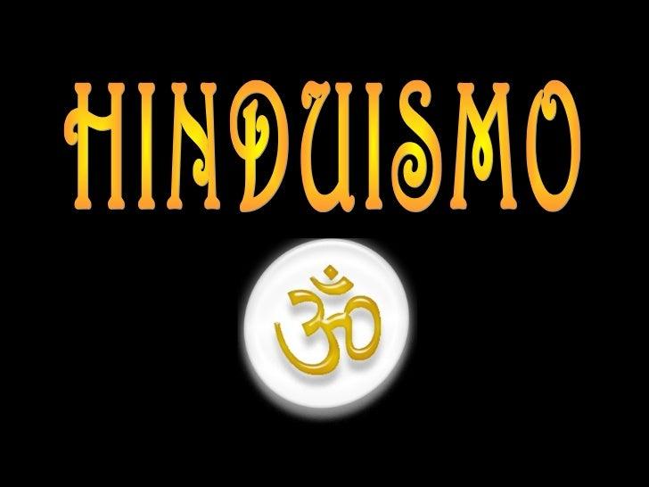 Se denomina hindú a la persona que practica alguna de las religiones del hinduismo, pero también designa a quien forma    ...