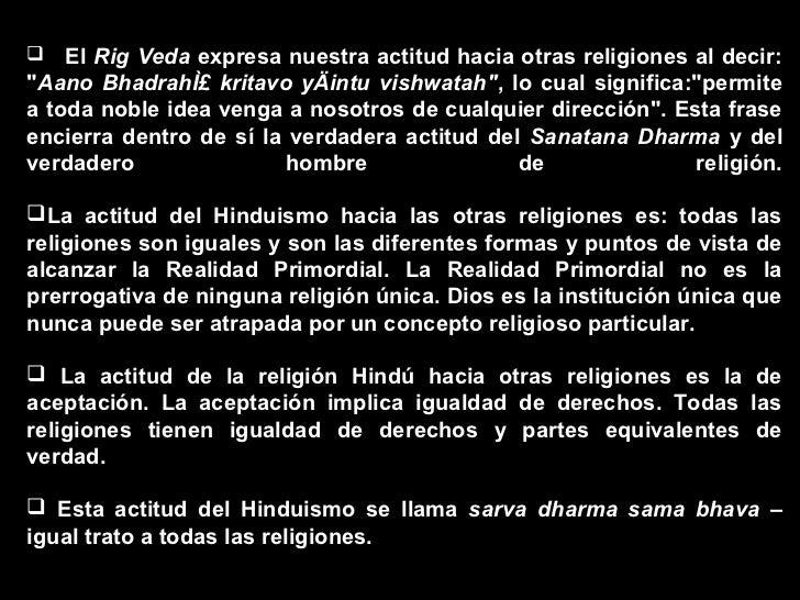 CONCLUSIÓNEl hinduismo funciona ordenando a la sociedad y a los individuos.Ninguna religión, tal vez, establece como mucho...
