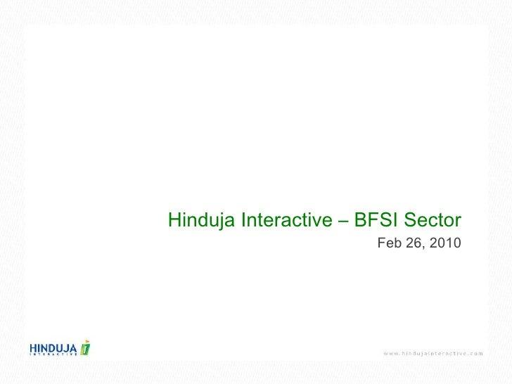Hinduja Interactive – BFSI Sector Feb 26, 2010