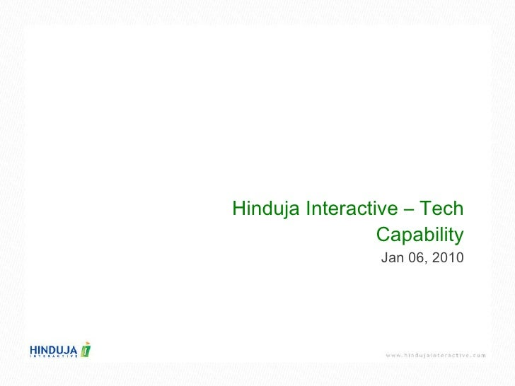 Hinduja Interactive – Tech Capability Jan 06, 2010