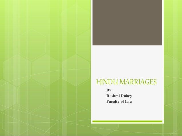HINDU MARRIAGES By: Rashmi Dubey Faculty of Law