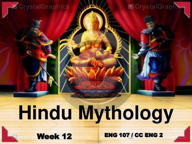 Week 12 ENG 107 / CC ENG 2 Hindu Mythology