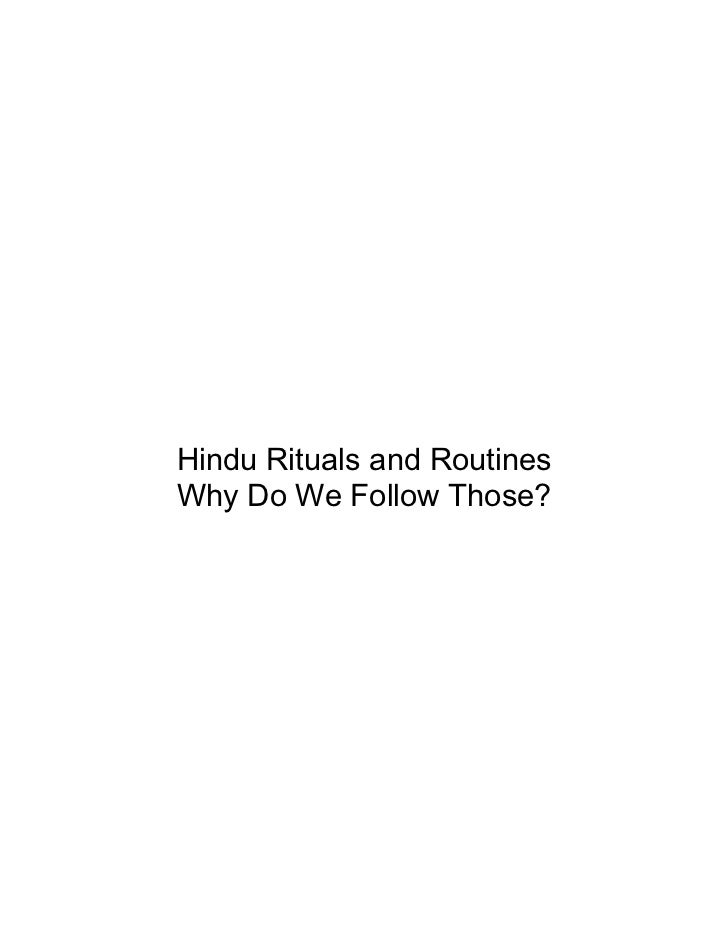 Hindu Rituals and RoutinesWhy Do We Follow Those?