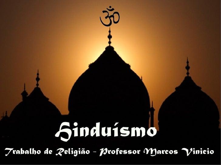 HinduísmoTrabalho de Religião - Professor Marcos Vinicio                                             1