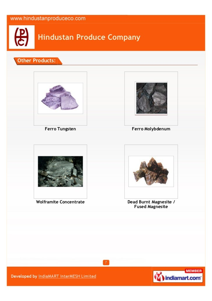 Hindustan Produce CompanyOther Products:          Ferro Tungsten          Ferro Molybdenum       Wolframite Concentrate   ...