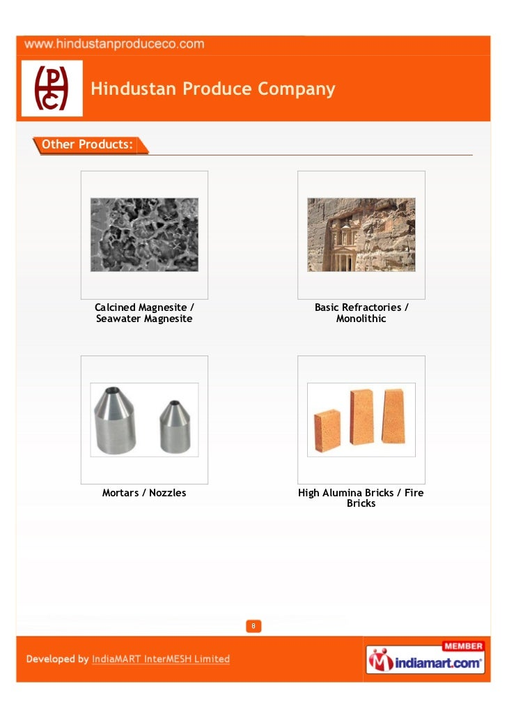 Hindustan Produce CompanyOther Products:        Calcined Magnesite /      Basic Refractories /        Seawater Magnesite  ...