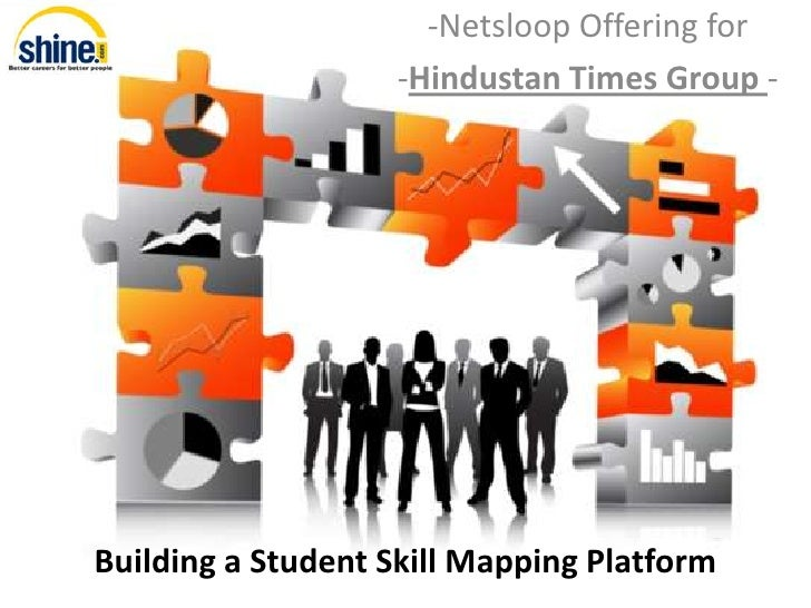 -Netsloop Offering for                   -Hindustan Times Group -Building a Student Skill Mapping Platform