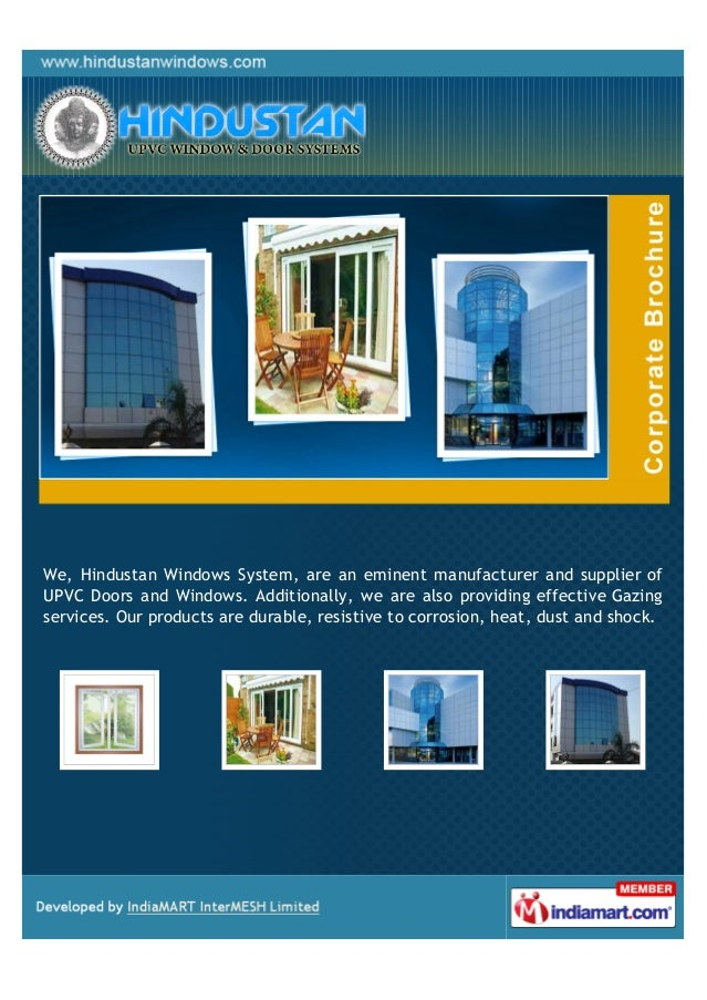 We, Hindustan Windows System, are an eminent manufacturer and supplier ofUPVC Doors and Windows. Additionally, we are also...