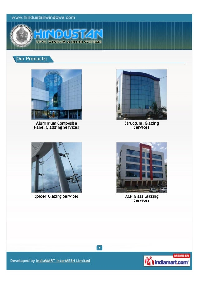 Our Products:        Aluminium Composite      Structural Glazing       Panel Cladding Services        Services       Spide...