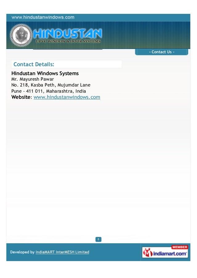 - Contact Us -Contact Details:Hindustan Windows SystemsMr. Mayuresh PawarNo. 218, Kasba Peth, Mujumdar LanePune - 411 011,...