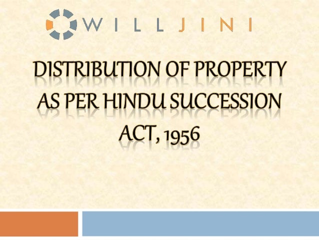 When a Hindu person dies without a Will,  his/her property will be distributed as per  the laws mentioned in Hindu Success...