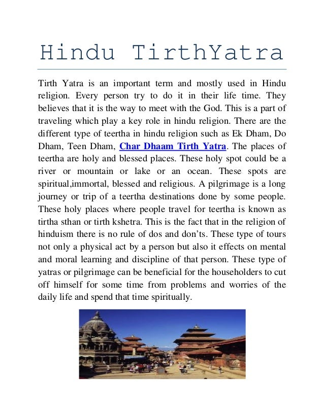 Hindu TirthYatra Tirth Yatra is an important term and mostly used in Hindu religion. Every person try to do it in their li...