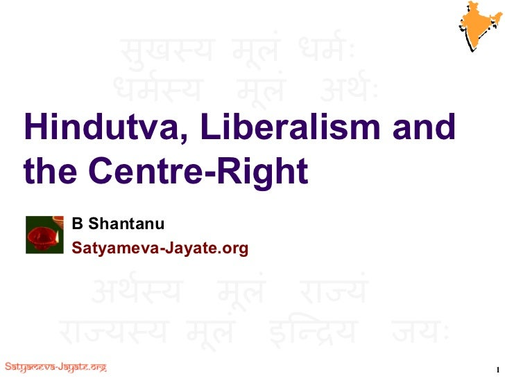 Hindutva, Liberalism and the Centre-Right B Shantanu  Satyameva-Jayate.org