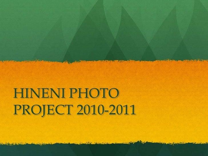 HINENI PHOTO PROJECT 2010-2011<br />