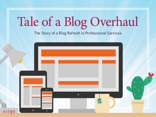 The Story of a Blog Refresh in Professional Services Tale of a Blog Overhaul