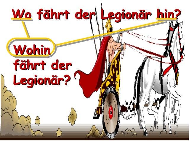 Wo fährt der Legionär hin? Wohin fährt der Legionär?