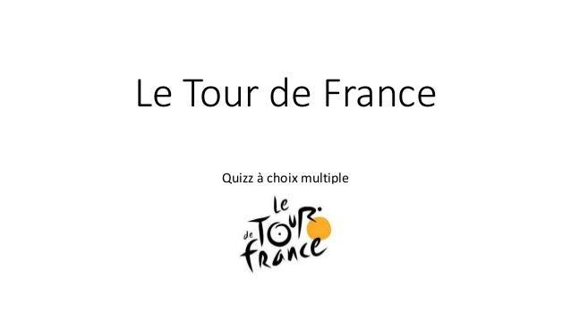 Le Tour de France Quizz à choix multiple