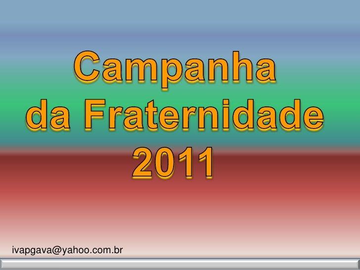 HINO DA FRATERNIDADE BAIXAR 2011 CAMPANHA DA