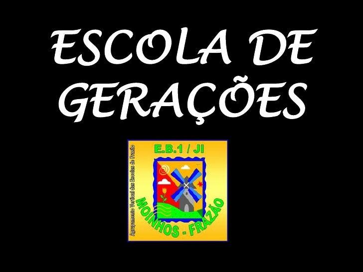 ESCOLA DE GERAÇÕES