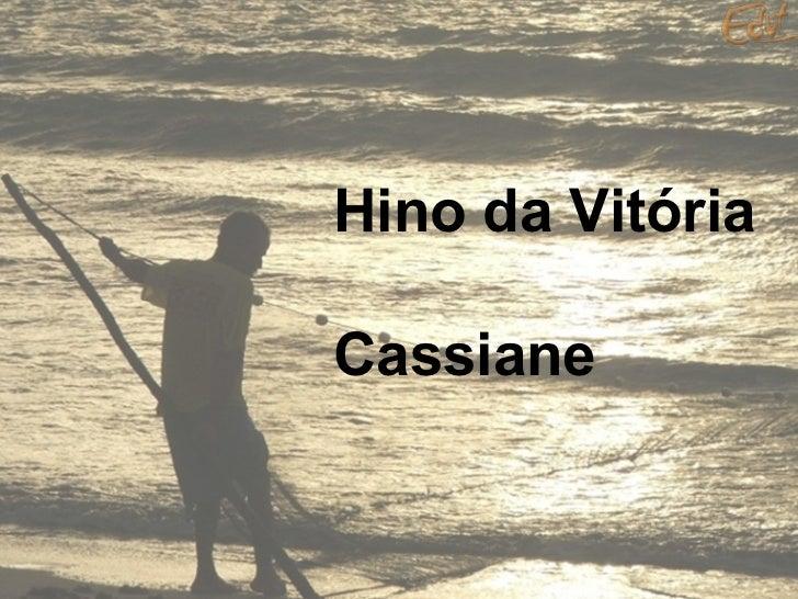 Hino da Vitória Cassiane