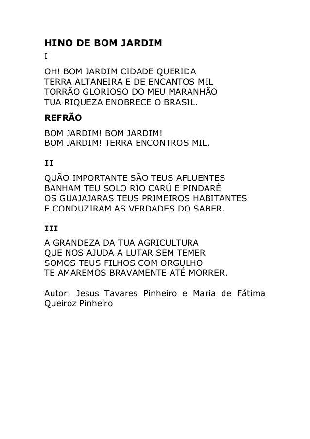 HINO DE BOM JARDIM I OH! BOM JARDIM CIDADE QUERIDA TERRA ALTANEIRA E DE ENCANTOS MIL TORR�O GLORIOSO DO MEU MARANH�O TUA R...