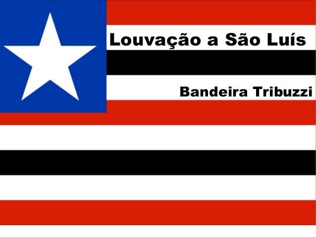 Louvação a São Luís Bandeira Tribuzzi