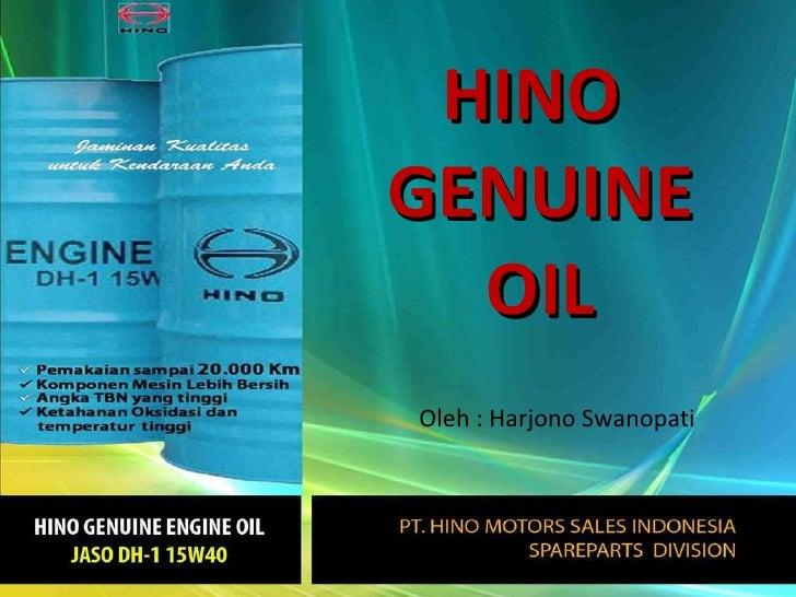 HINO  GENUINE OIL Oleh : Harjono Swanopati