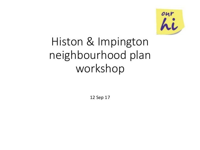 Histon & Impington neighbourhood plan workshop 12 Sep 17