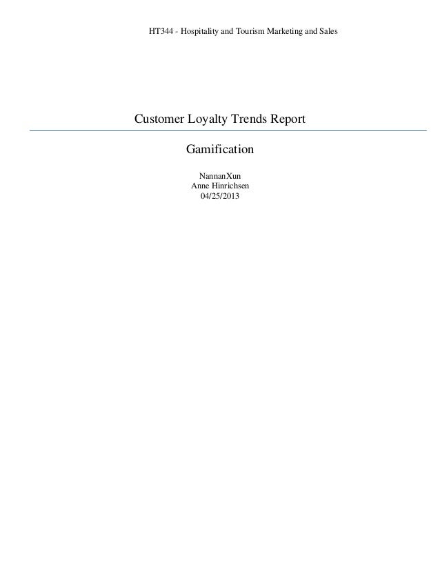 HT344 - Hospitality and Tourism Marketing and SalesCustomer Loyalty Trends ReportGamificationNannanXunAnne Hinrichsen04/25...