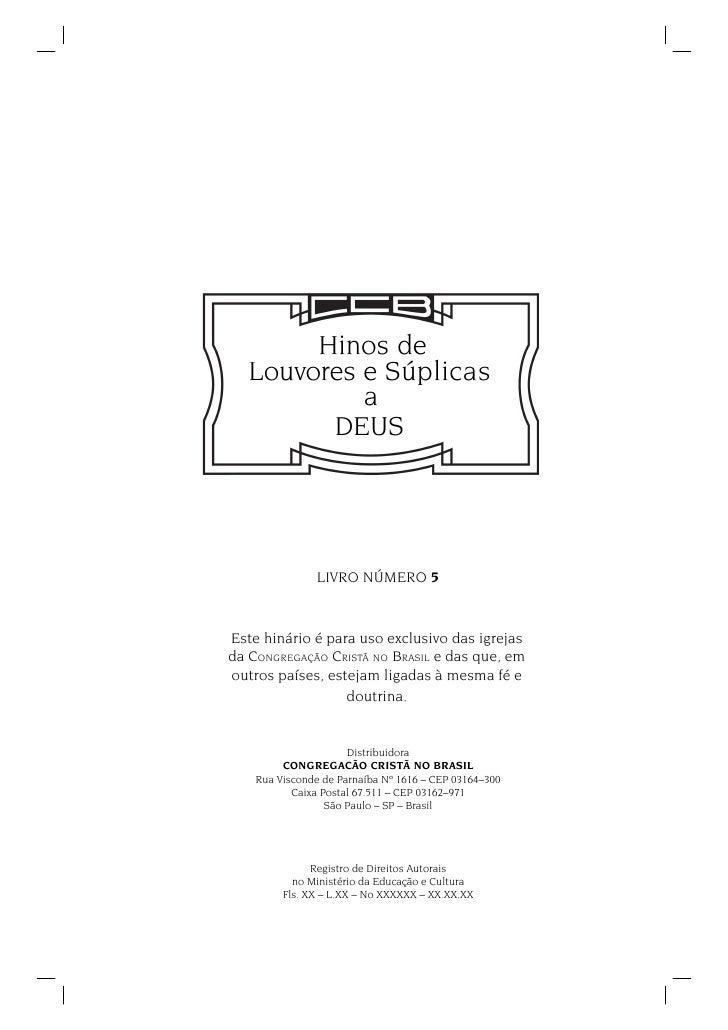 Hinos de   Louvores e Súplicas            a         DEUS                LIVRO NÚMERO 5Este hinário é para uso exclusivo da...