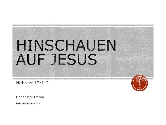 Hebräer 12:1-2 Hansruedi Tremp neuesleben.ch 1