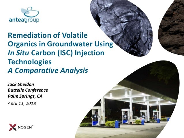 Remediation of Volatile Organics in Groundwater Using In Situ Carbon (ISC) Injection Technologies A Comparative Analysis J...