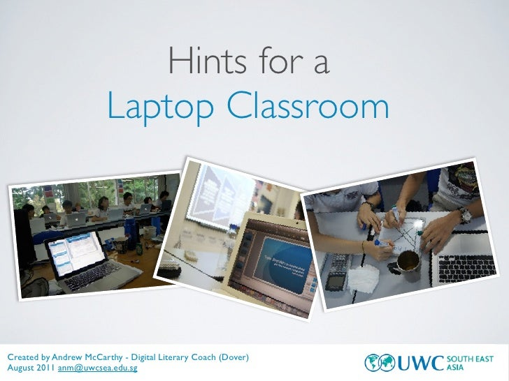 Hints for a                        Laptop ClassroomCreated by Andrew McCarthy - Digital Literary Coach (Dover)August 2011 ...