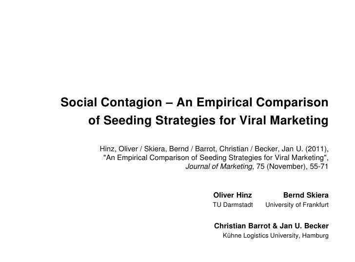 Social Contagion – An Empirical Comparison    of Seeding Strategies for Viral Marketing      Hinz, Oliver / Skiera, Bernd ...