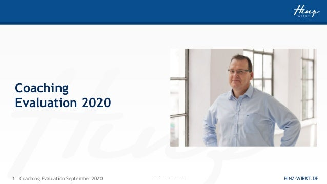 1 HINZ-WIRKT.DECoaching Evaluation September 2020 Powered by Coaching Evaluation 2020