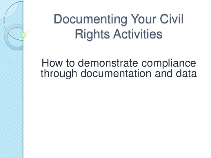 Documenting Your Civil Rights Activities<br />How to demonstrate compliance through documentation and data<br />